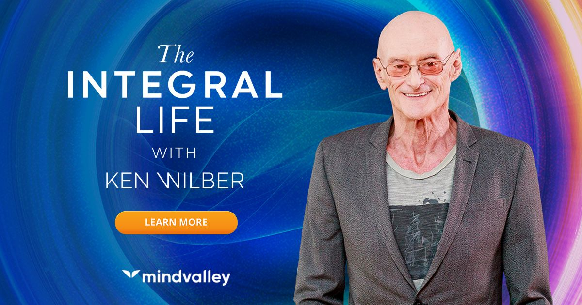 The Integral Life with Ken Wilber & Mindvalley